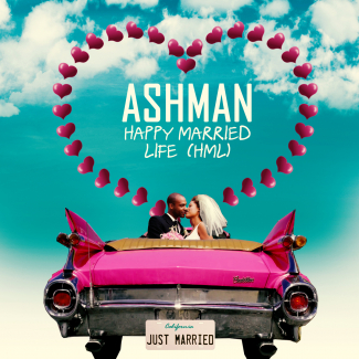 Ashman, Happy Married Life (HML) | UbuntuFM Music